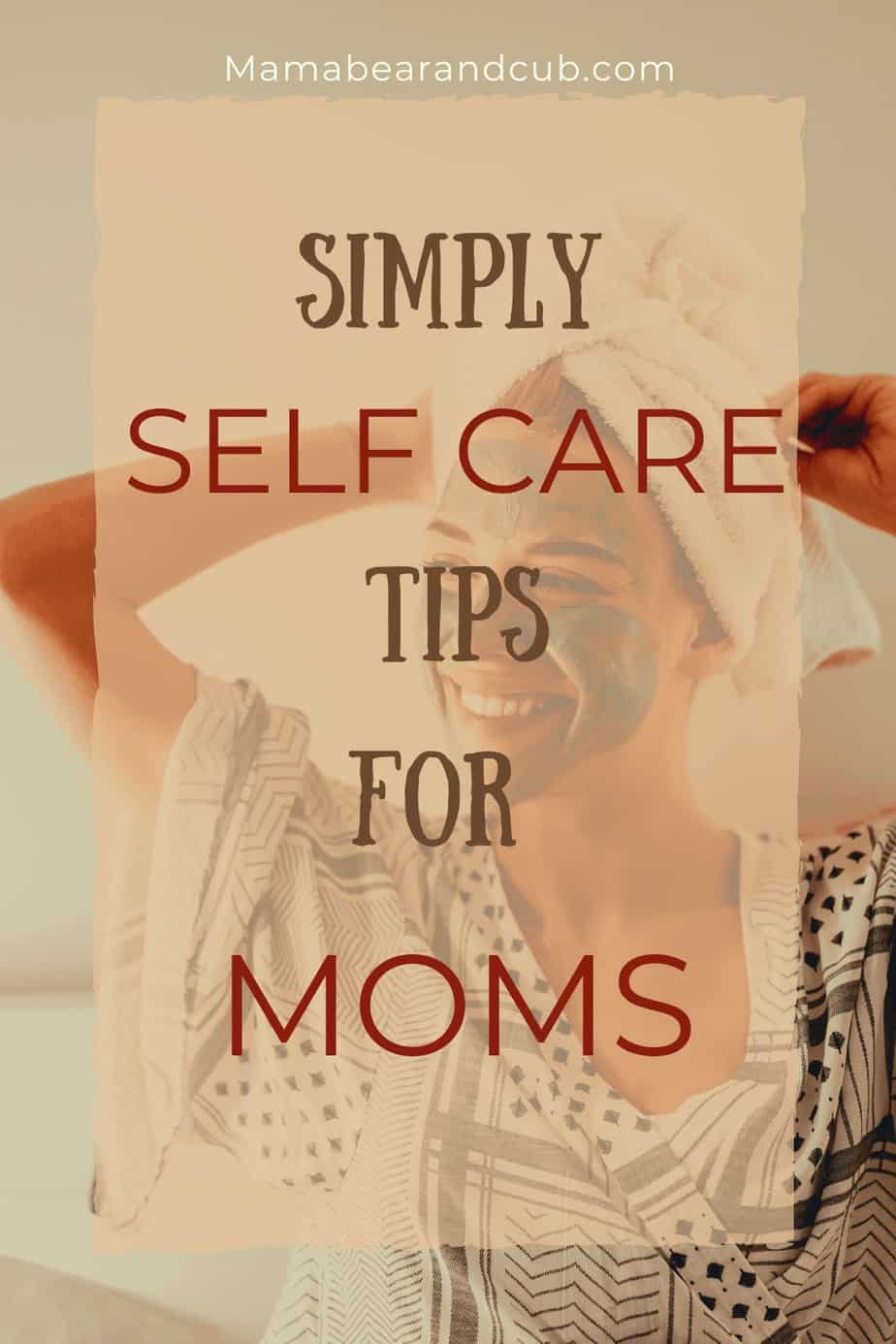Self Care Tips For Moms